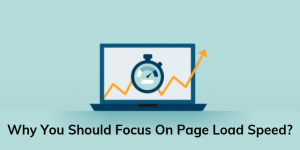 Why You Should Focus On Page Load Speed