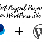 Collect Paypal Payments on WordPress Site